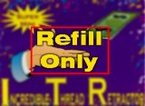 Refill Only - Incredible Thread Retractor